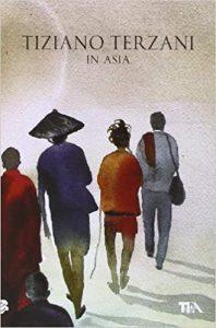 In Asia Tiziano Terzani Zingaro di Macondo